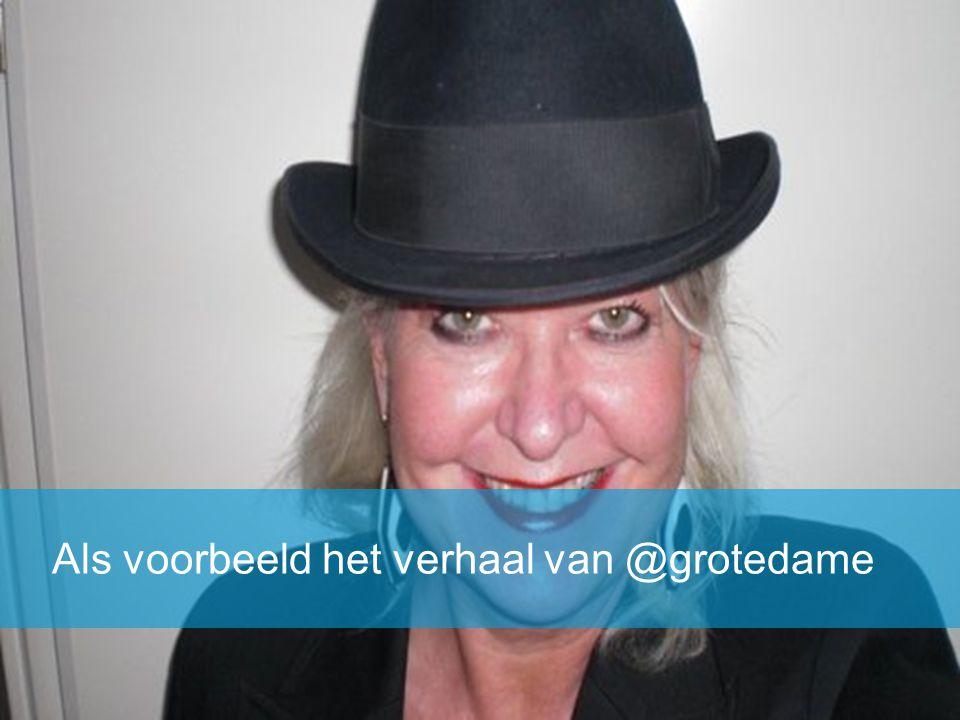 Als voorbeeld het verhaal van @grotedame