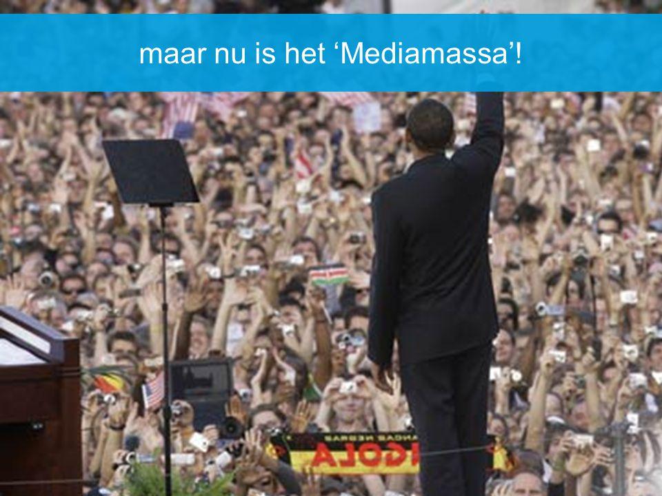 maar nu is het 'Mediamassa'!