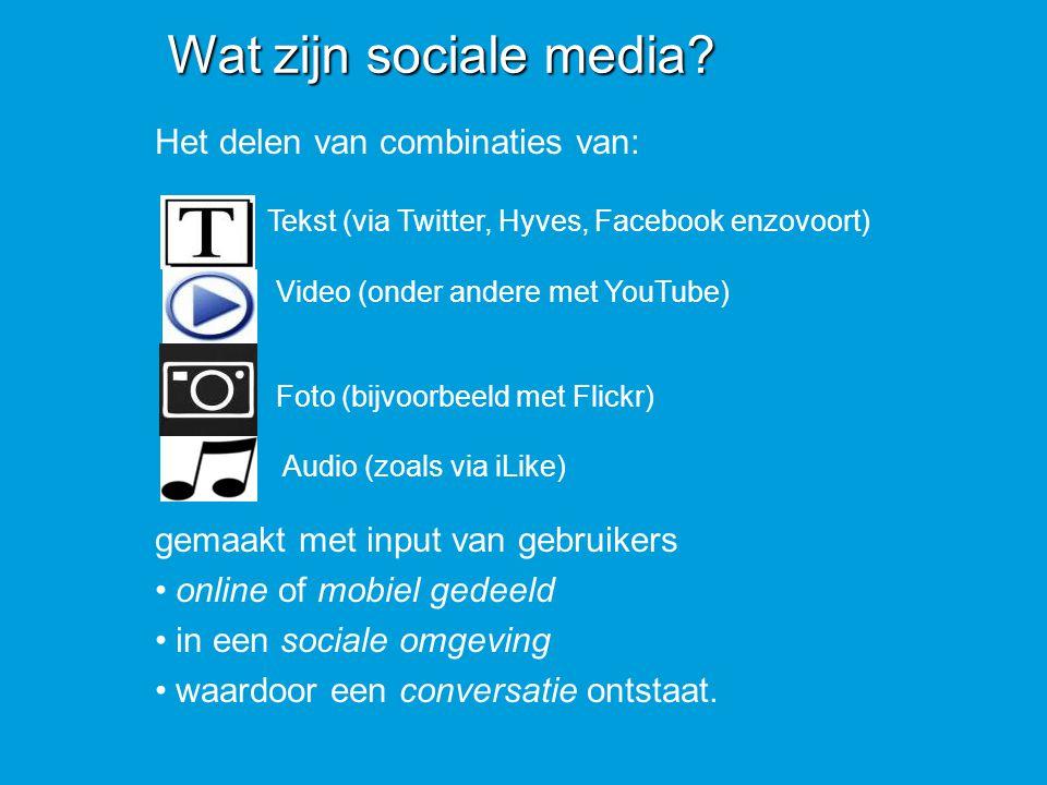 Het delen van combinaties van: Tekst Tekst (via Twitter, Hyves, Facebook enzovoort) Video (onder andere met YouTube) Foto (bijvoorbeeld met Flickr) Au