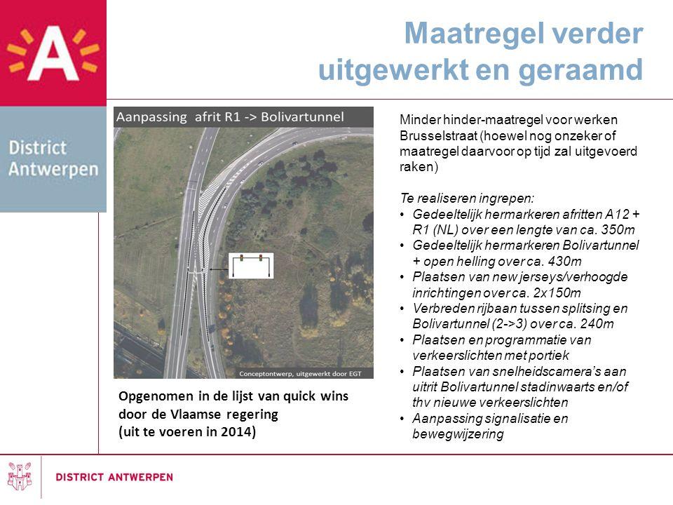 Maatregel verder uitgewerkt en geraamd Minder hinder-maatregel voor werken Brusselstraat (hoewel nog onzeker of maatregel daarvoor op tijd zal uitgevo