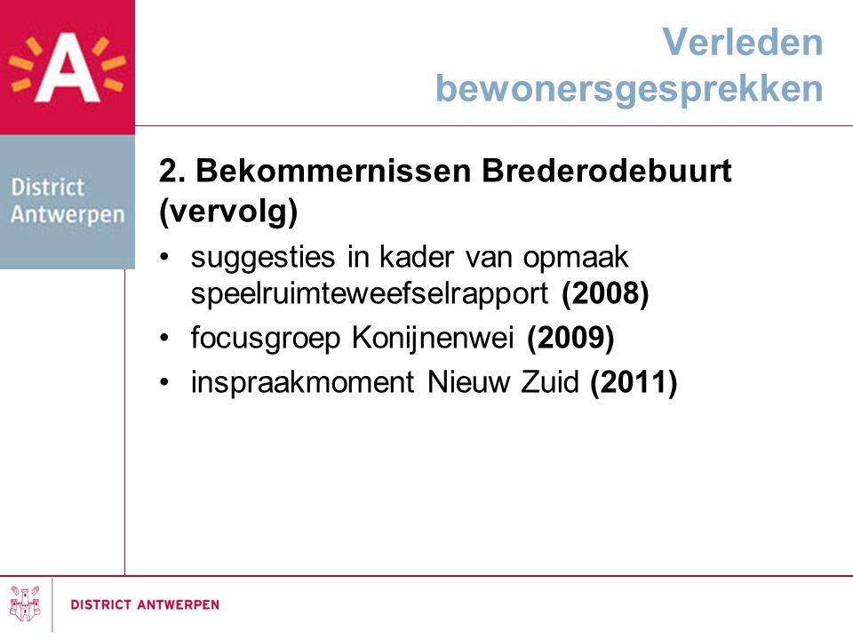 Verleden bewonersgesprekken 2. Bekommernissen Brederodebuurt (vervolg) •suggesties in kader van opmaak speelruimteweefselrapport (2008) •focusgroep Ko