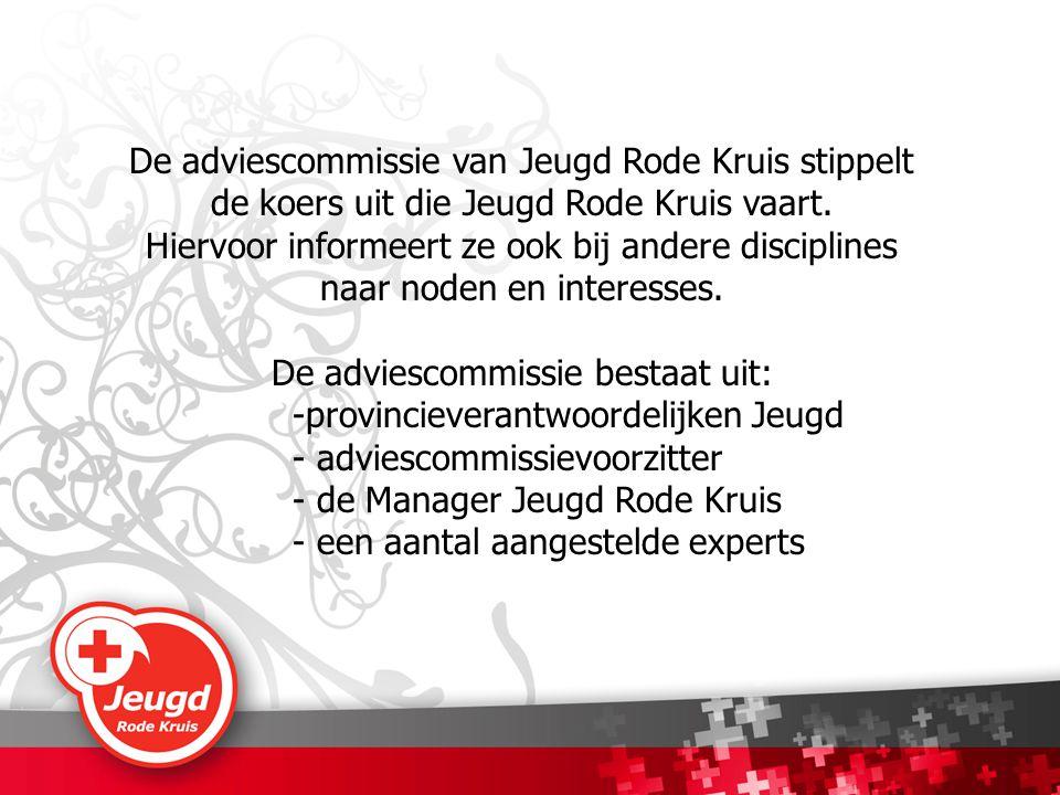 De adviescommissie van Jeugd Rode Kruis stippelt de koers uit die Jeugd Rode Kruis vaart. Hiervoor informeert ze ook bij andere disciplines naar noden