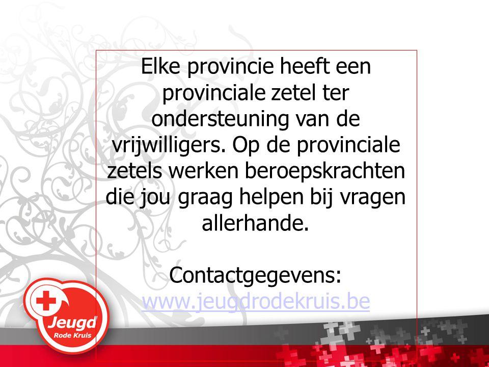 Elke provincie heeft een provinciale zetel ter ondersteuning van de vrijwilligers.