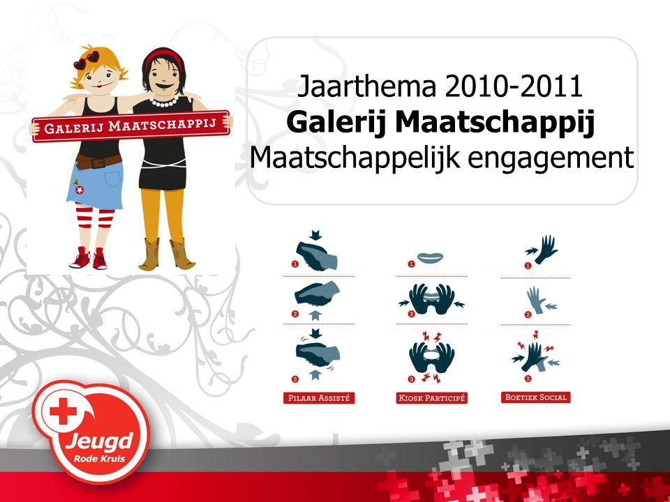 Jaarthema 2010-2011 Galerij Maatschappij Maatschappelijk engagement