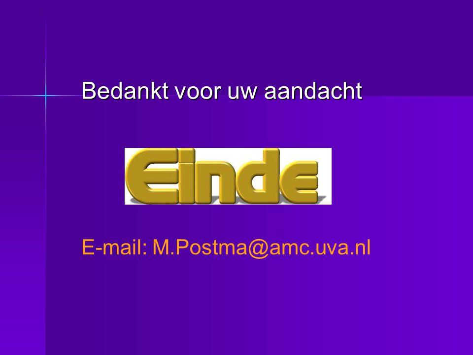 Bedankt voor uw aandacht E-mail: M.Postma@amc.uva.nl