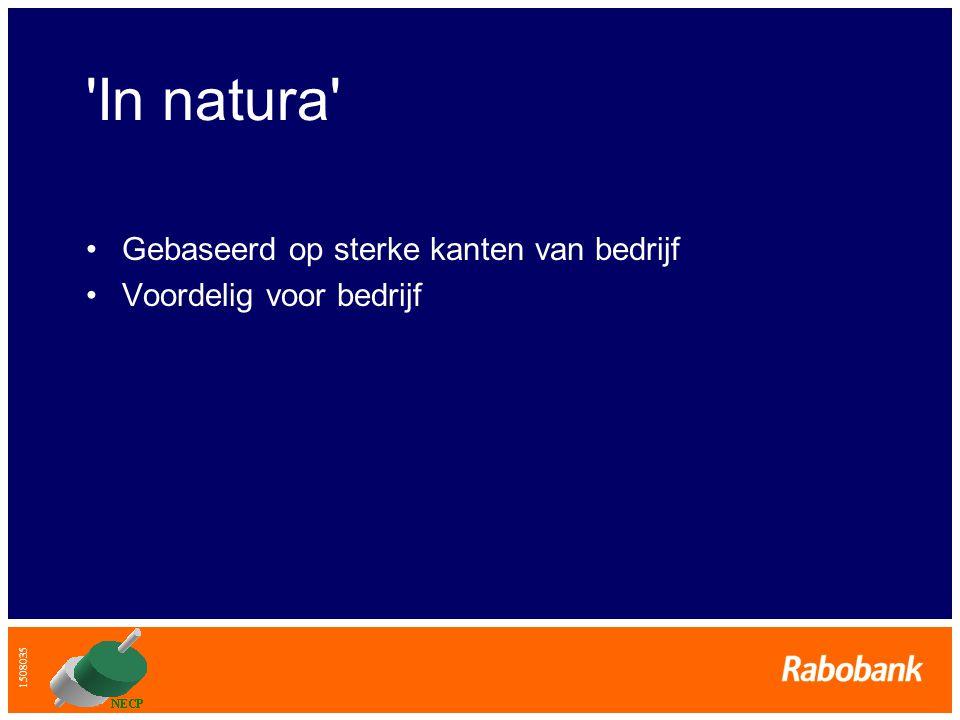 1508035 'In natura' •Gebaseerd op sterke kanten van bedrijf •Voordelig voor bedrijf