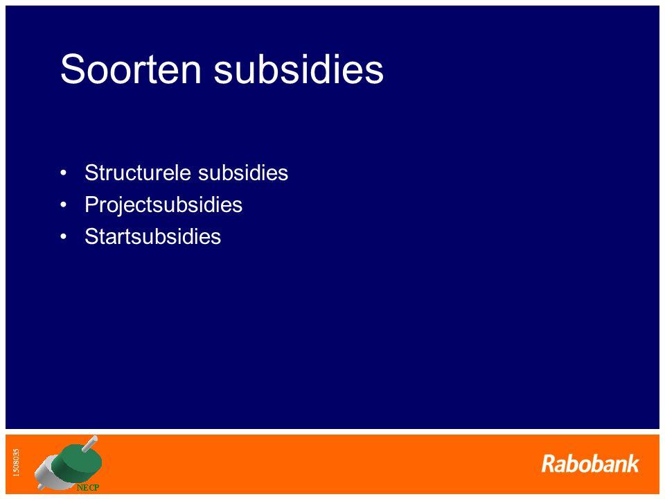 1508035 Soorten subsidies •Structurele subsidies •Projectsubsidies •Startsubsidies