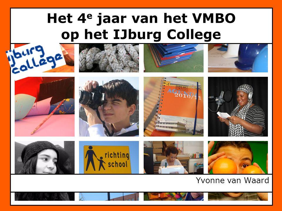 Het 4 e jaar van het VMBO op het IJburg College Yvonne van Waard