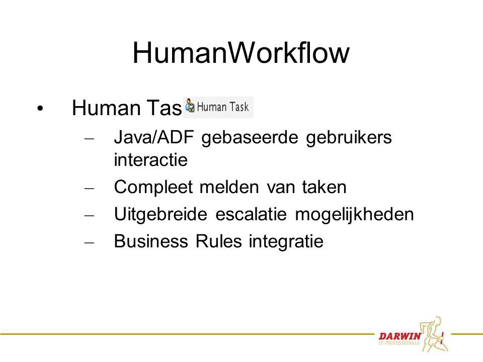 74 HumanWorkflow • Human Task – Java/ADF gebaseerde gebruikers interactie – Compleet melden van taken – Uitgebreide escalatie mogelijkheden – Business Rules integratie