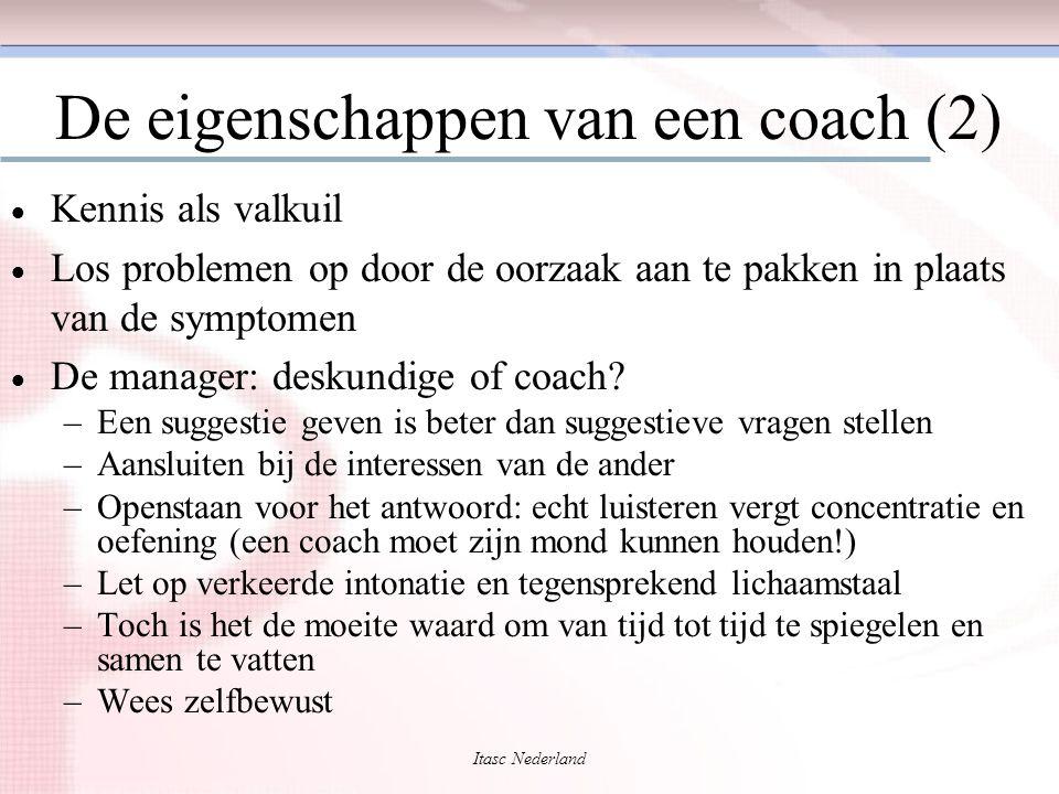 Itasc Nederland De eigenschappen van een coach (2)  Kennis als valkuil  Los problemen op door de oorzaak aan te pakken in plaats van de symptomen 