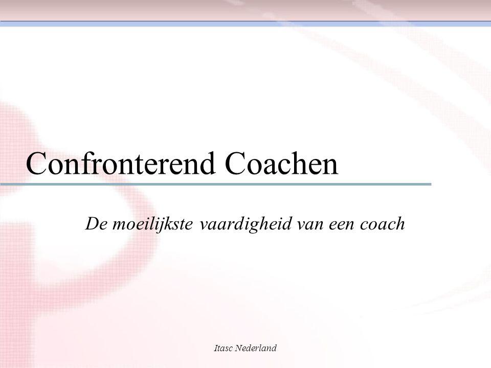 Itasc Nederland Confronterend Coachen De moeilijkste vaardigheid van een coach