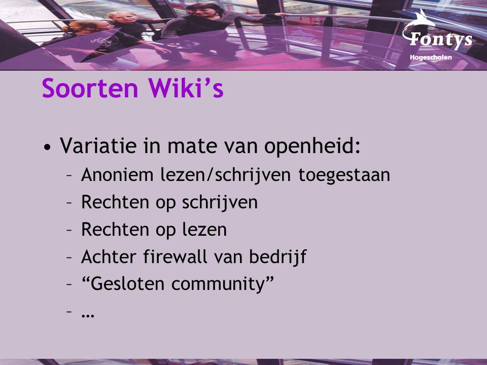 Soorten Wiki's •Variatie in techniek: –Wiki-markup v.s.