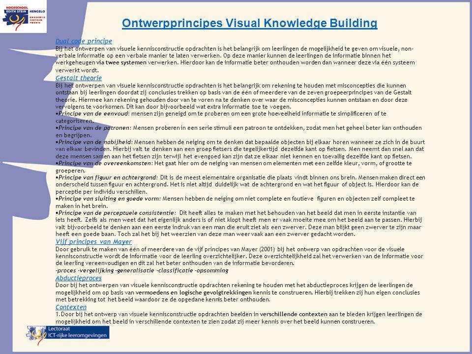 Dual code principe Bij het ontwerpen van visuele kennisconstructie opdrachten is het belangrijk om leerlingen de mogelijkheid te geven om visuele, non- verbale informatie op een verbale manier te laten verwerken.