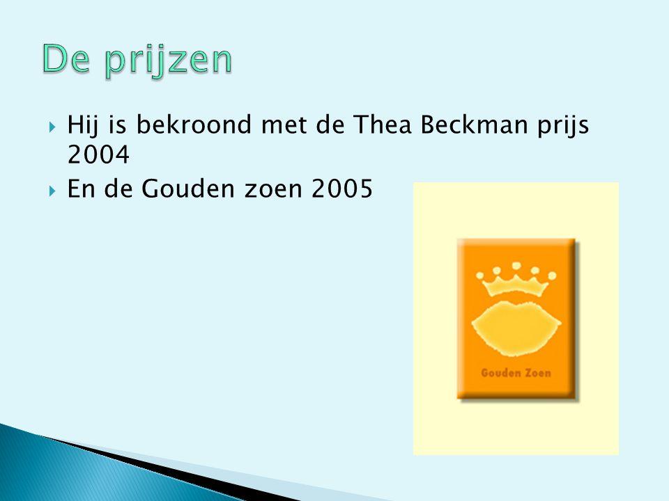  Hij is bekroond met de Thea Beckman prijs 2004  En de Gouden zoen 2005