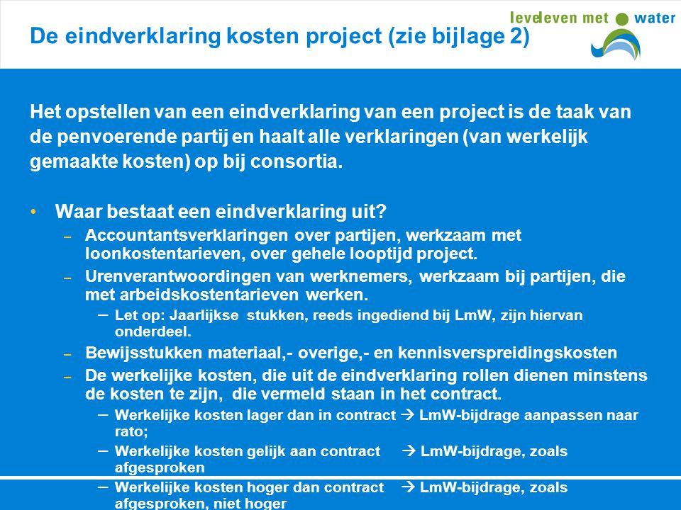 De eindverklaring kosten project (zie bijlage 2) Het opstellen van een eindverklaring van een project is de taak van de penvoerende partij en haalt al
