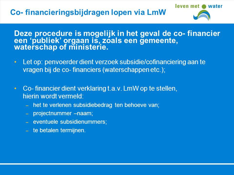 Co- financieringsbijdragen lopen via LmW Deze procedure is mogelijk in het geval de co- financier een 'publiek' orgaan is, zoals een gemeente, watersc