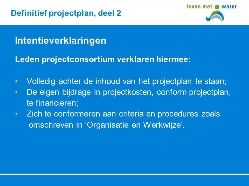 Definitief projectplan, deel 2 Intentieverklaringen Leden projectconsortium verklaren hiermee: • Volledig achter de inhoud van het projectplan te staa
