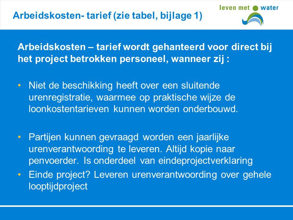 Arbeidskosten- tarief (zie tabel, bijlage 1) Arbeidskosten – tarief wordt gehanteerd voor direct bij het project betrokken personeel, wanneer zij : •N