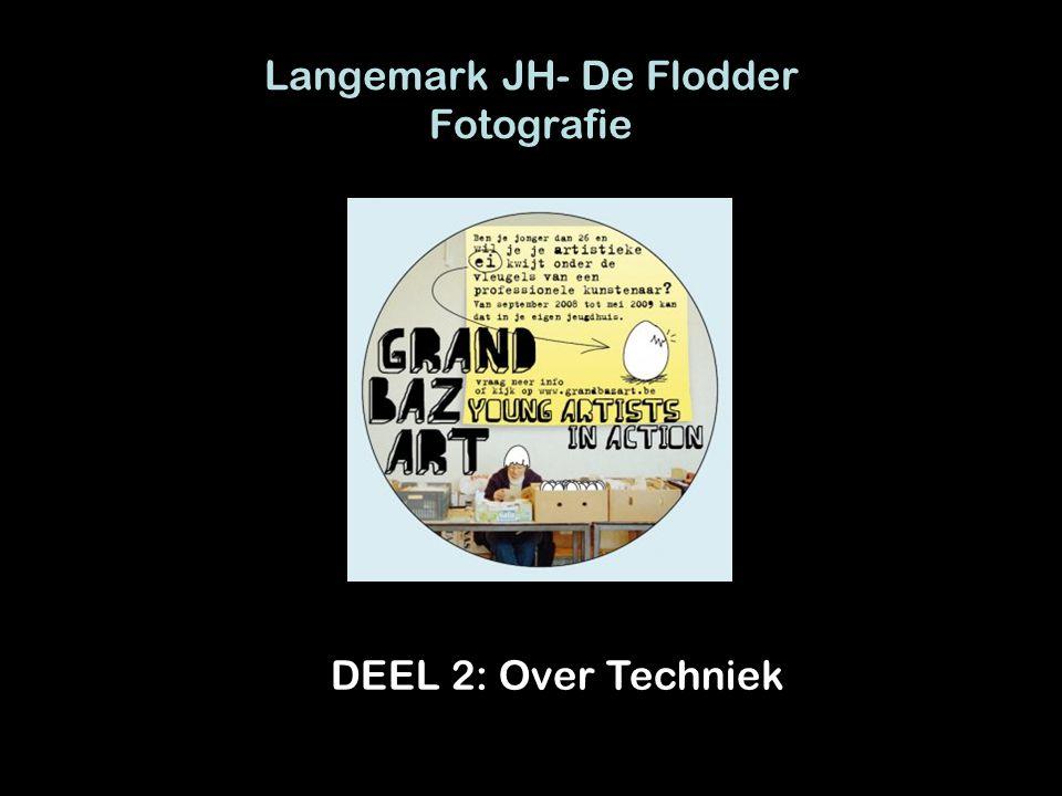 Langemark JH- De Flodder Fotografie DEEL 2: Over Techniek