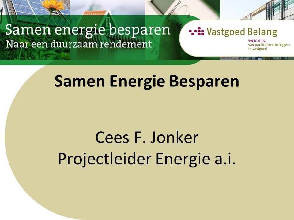 Samen Energie Besparen Cees F. Jonker Projectleider Energie a.i.