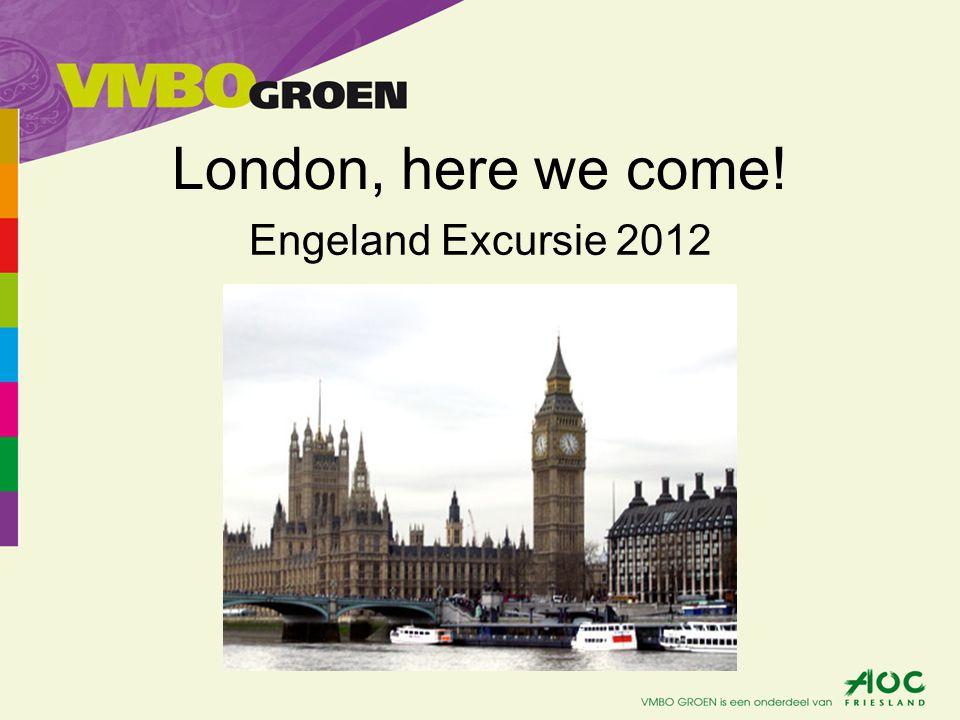 Excursie Engeland •Wanneer •De leiding •Het aantal leerlingen •Het programma •Aandachtspunten •Informatie leerlingen (Alle informatie is nog wel onder voorbehoud)