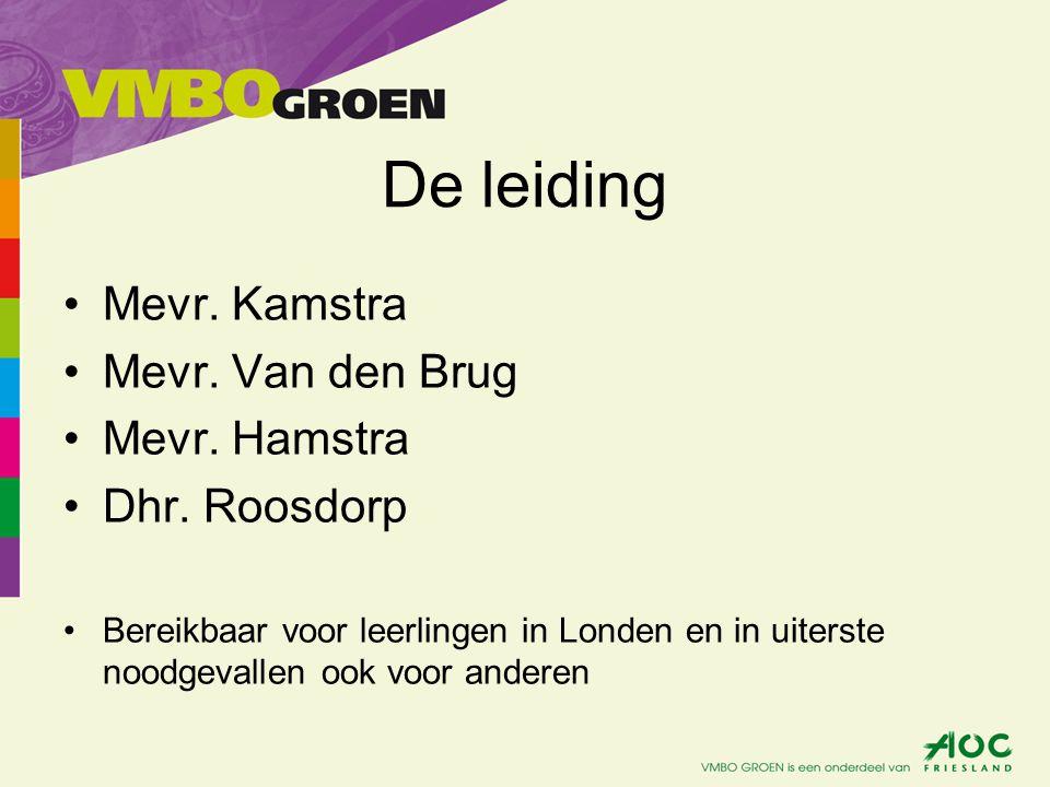De leiding •Mevr. Kamstra •Mevr. Van den Brug •Mevr.