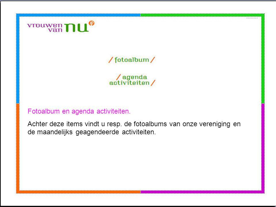 Fotoalbum en agenda activiteiten.Achter deze items vindt u resp.