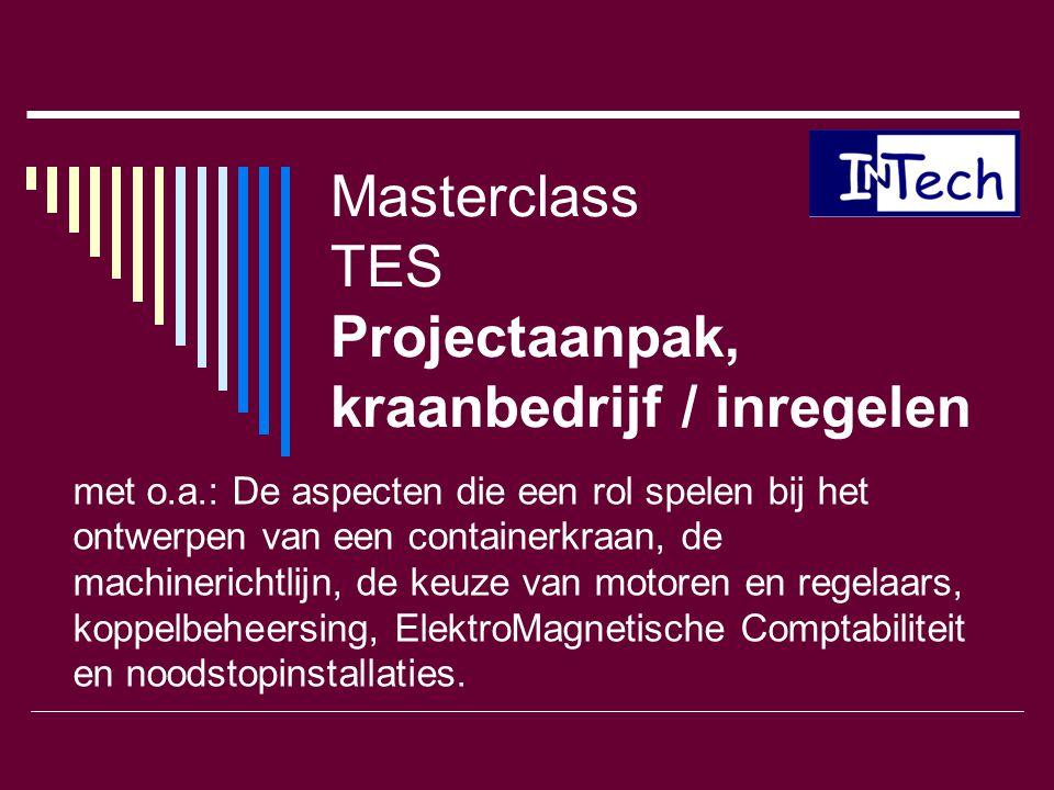 Masterclass TES Projectaanpak, kraanbedrijf / inregelen met o.a.: De aspecten die een rol spelen bij het ontwerpen van een containerkraan, de machiner