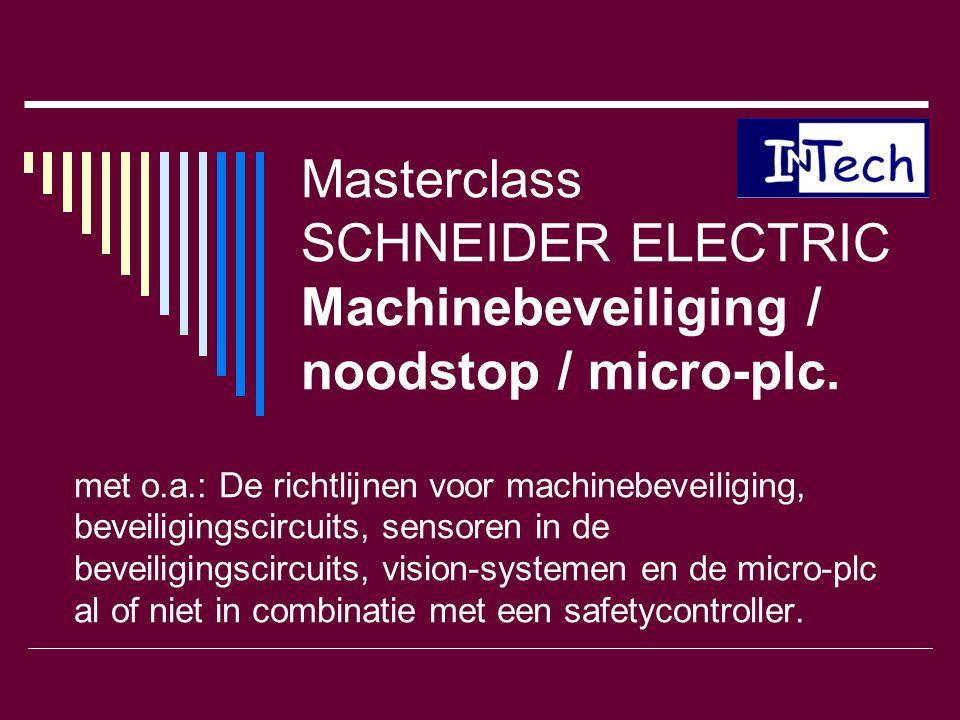 Masterclass SCHNEIDER ELECTRIC Machinebeveiliging / noodstop / micro-plc. met o.a.: De richtlijnen voor machinebeveiliging, beveiligingscircuits, sens