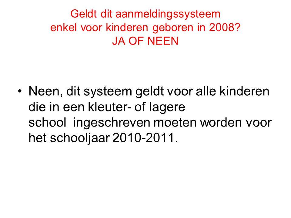 Geldt dit aanmeldingssysteem enkel voor kinderen geboren in 2008.