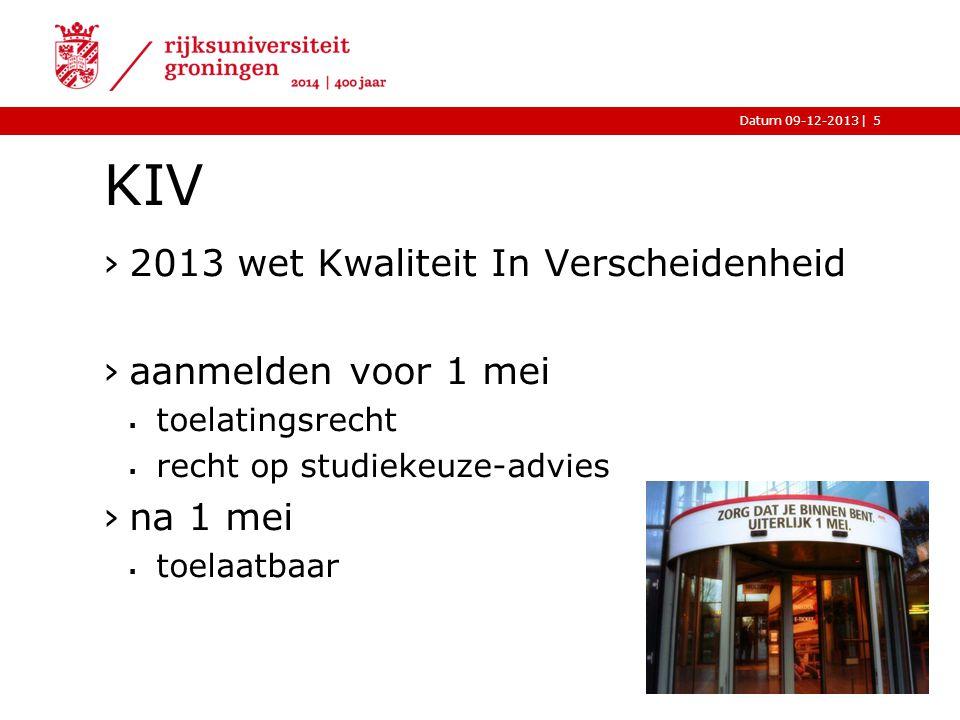 |Datum 09-12-2013 KIV ›2013 wet Kwaliteit In Verscheidenheid ›aanmelden voor 1 mei  toelatingsrecht  recht op studiekeuze-advies ›na 1 mei  toelaat