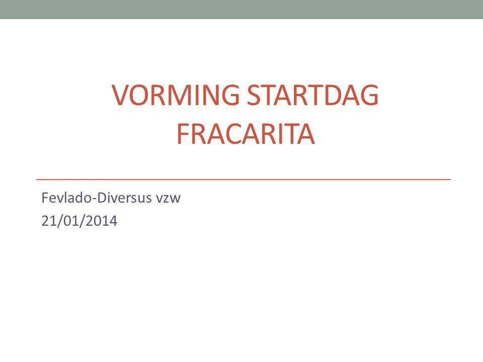 VORMING STARTDAG FRACARITA Fevlado-Diversus vzw 21/01/2014