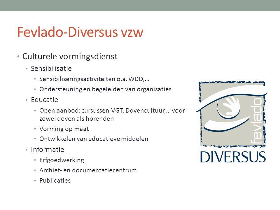 Fevlado-Diversus vzw • Culturele vormingsdienst • Sensibilisatie • Sensibiliseringsactiviteiten o.a. WDD,… • Ondersteuning en begeleiden van organisat