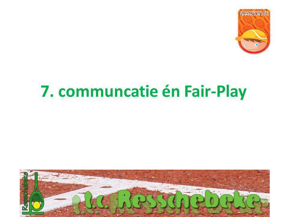 7. communcatie én Fair-Play