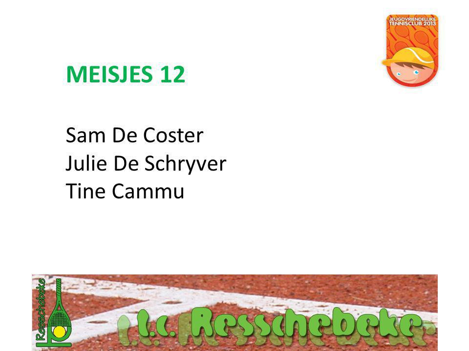 MEISJES 12 Sam De Coster Julie De Schryver Tine Cammu