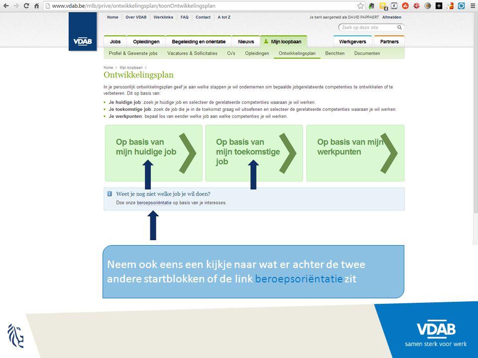 Neem ook eens een kijkje naar wat er achter de twee andere startblokken of de link beroepsoriëntatie zit