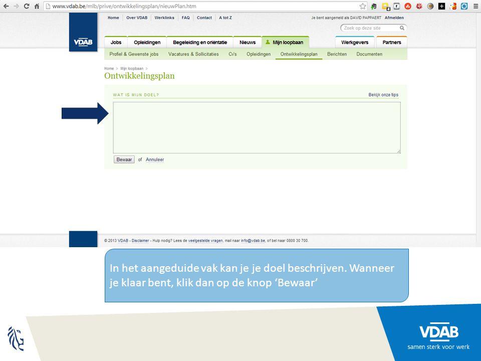 Wanneer je klaar bent, klik dan op de knop 'Bewaar'. Je kan op elk moment de tekst nog aanpassen.
