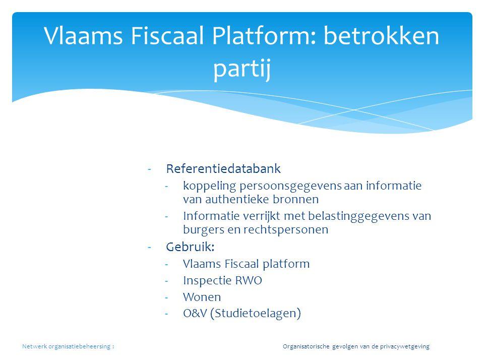 -Referentiedatabank -koppeling persoonsgegevens aan informatie van authentieke bronnen -Informatie verrijkt met belastinggegevens van burgers en recht