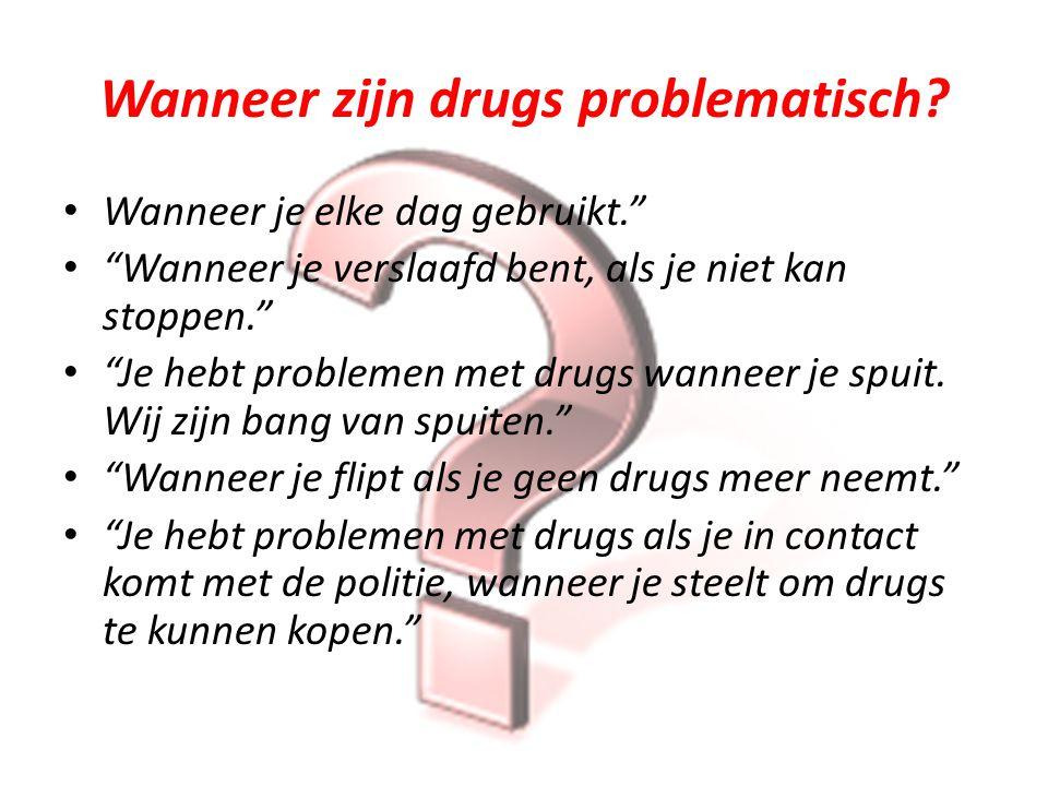 Wanneer zijn drugs problematisch.