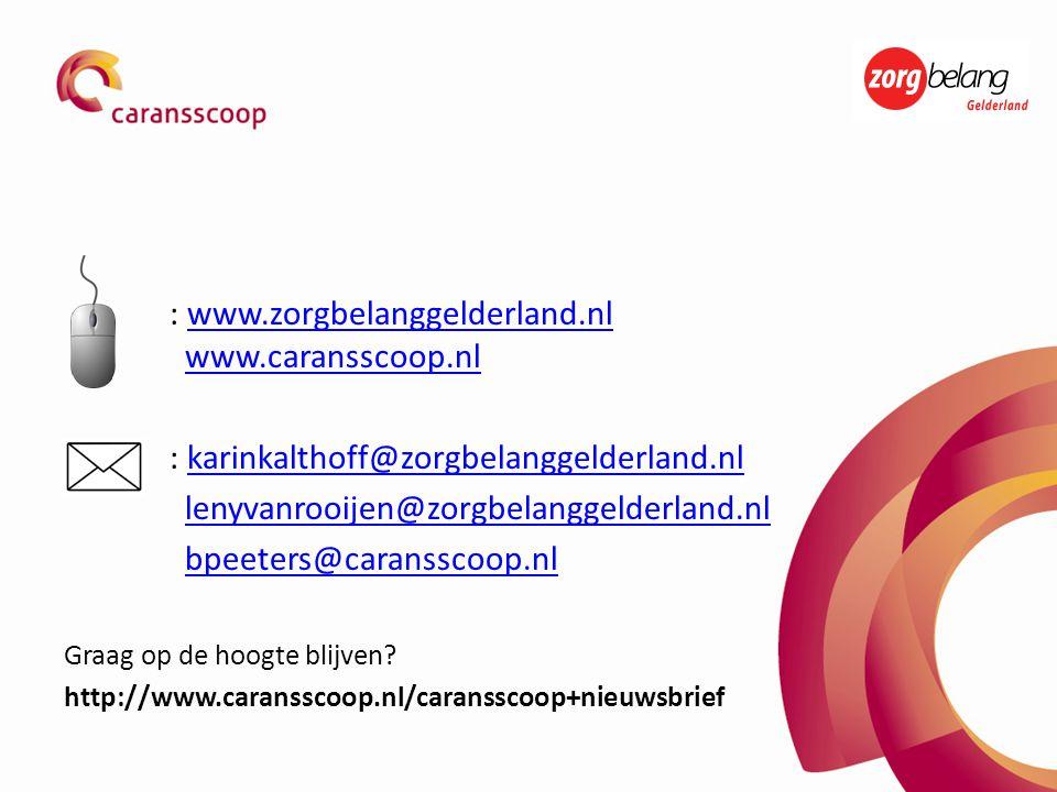 : www.zorgbelanggelderland.nl www.caransscoop.nlwww.zorgbelanggelderland.nlwww.caransscoop.nl : karinkalthoff@zorgbelanggelderland.nlkarinkalthoff@zor