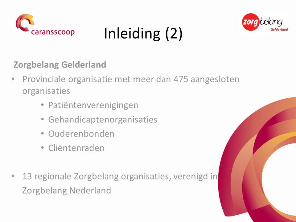 Zorgbelang Gelderland • Provinciale organisatie met meer dan 475 aangesloten organisaties • Patiëntenverenigingen • Gehandicaptenorganisaties • Oudere