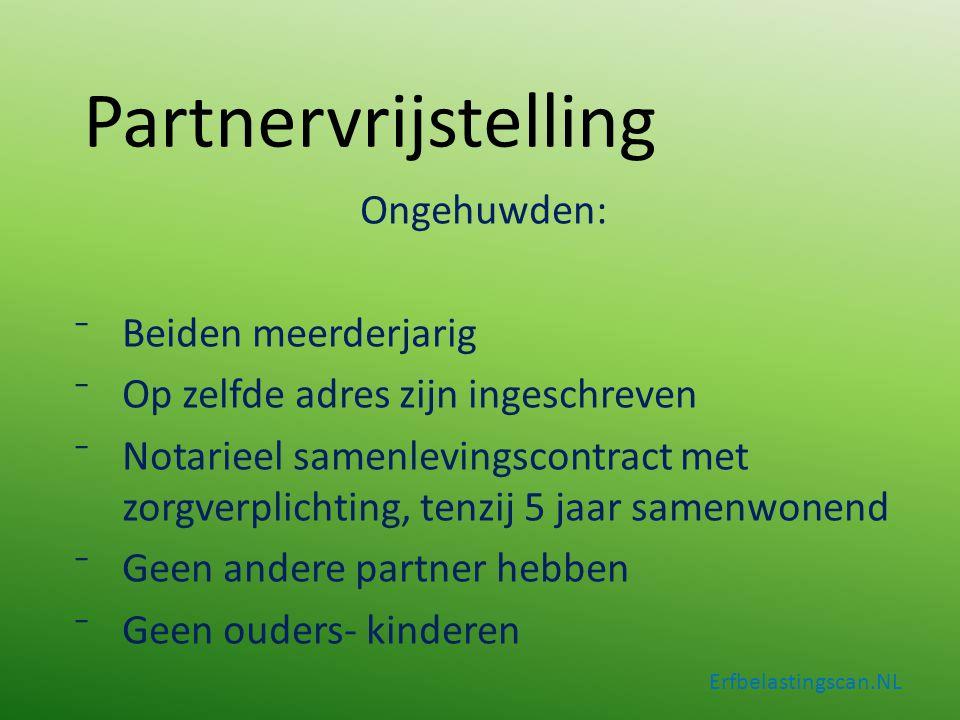 Partnervrijstelling Ongehuwden: ⁻Beiden meerderjarig ⁻Op zelfde adres zijn ingeschreven ⁻Notarieel samenlevingscontract met zorgverplichting, tenzij 5