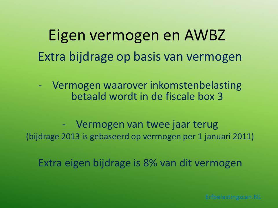 Erfbelastingscan.NL Extra bijdrage op basis van vermogen -Vermogen waarover inkomstenbelasting betaald wordt in de fiscale box 3 -Vermogen van twee ja