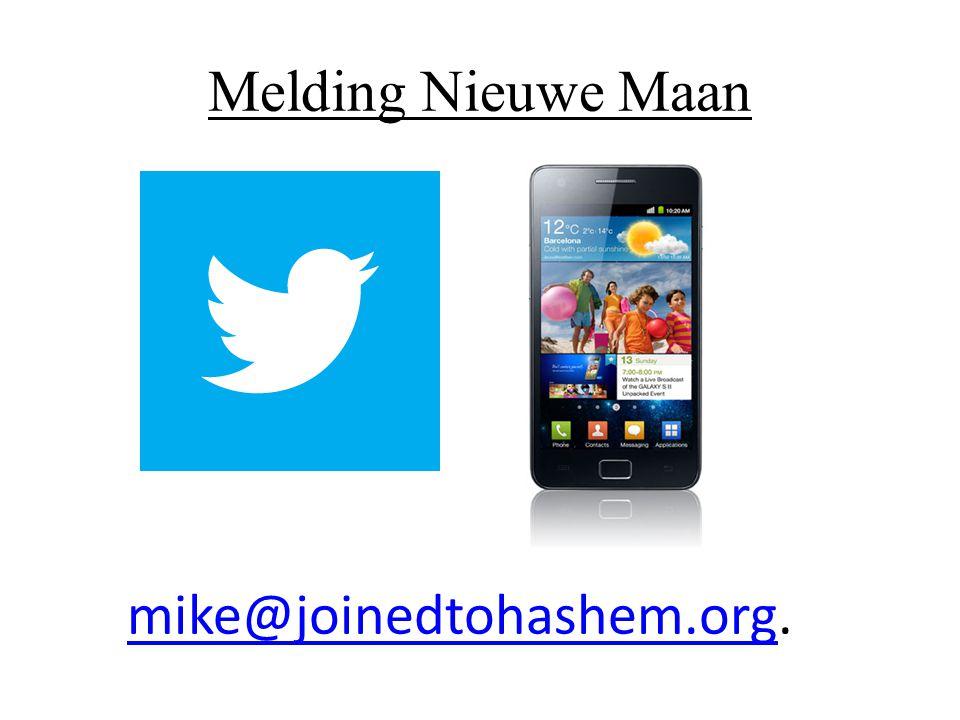 Melding Nieuwe Maan mike@joinedtohashem.orgmike@joinedtohashem.org.