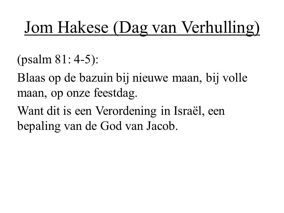 (psalm 81: 4-5): Blaas op de bazuin bij nieuwe maan, bij volle maan, op onze feestdag. Want dit is een Verordening in Israël, een bepaling van de God