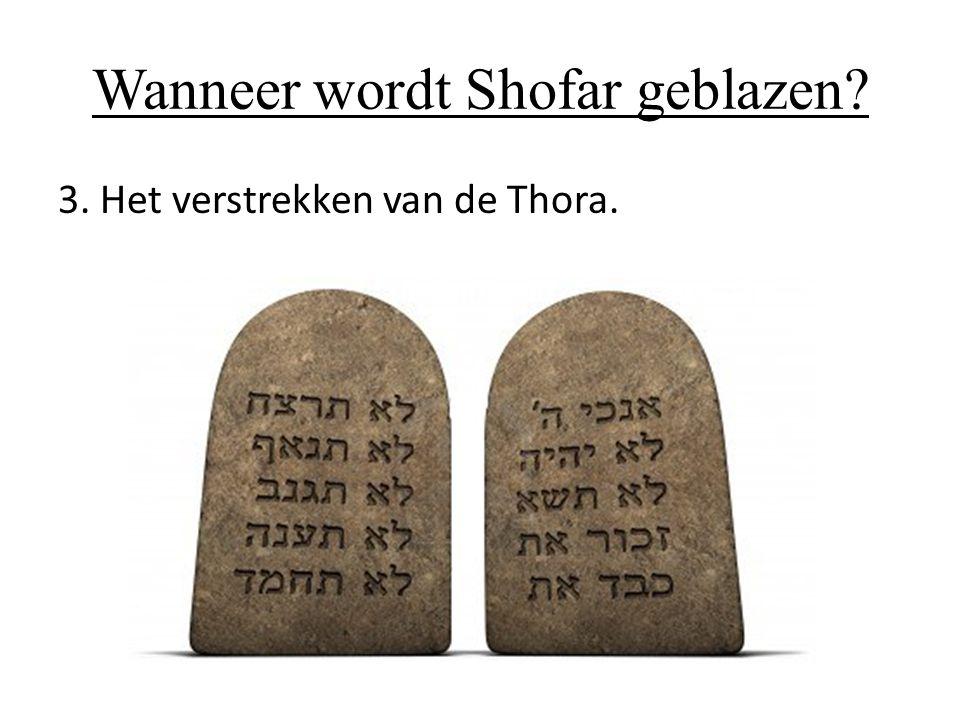Wanneer wordt Shofar geblazen? 3. Het verstrekken van de Thora.