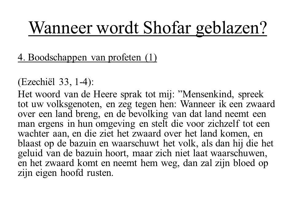 """Wanneer wordt Shofar geblazen? 4. Boodschappen van profeten (1) (Ezechiël 33, 1-4): Het woord van de Heere sprak tot mij: """"Mensenkind, spreek tot uw v"""