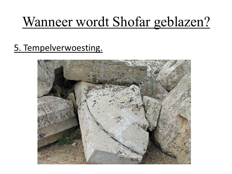 Wanneer wordt Shofar geblazen? 5. Tempelverwoesting.