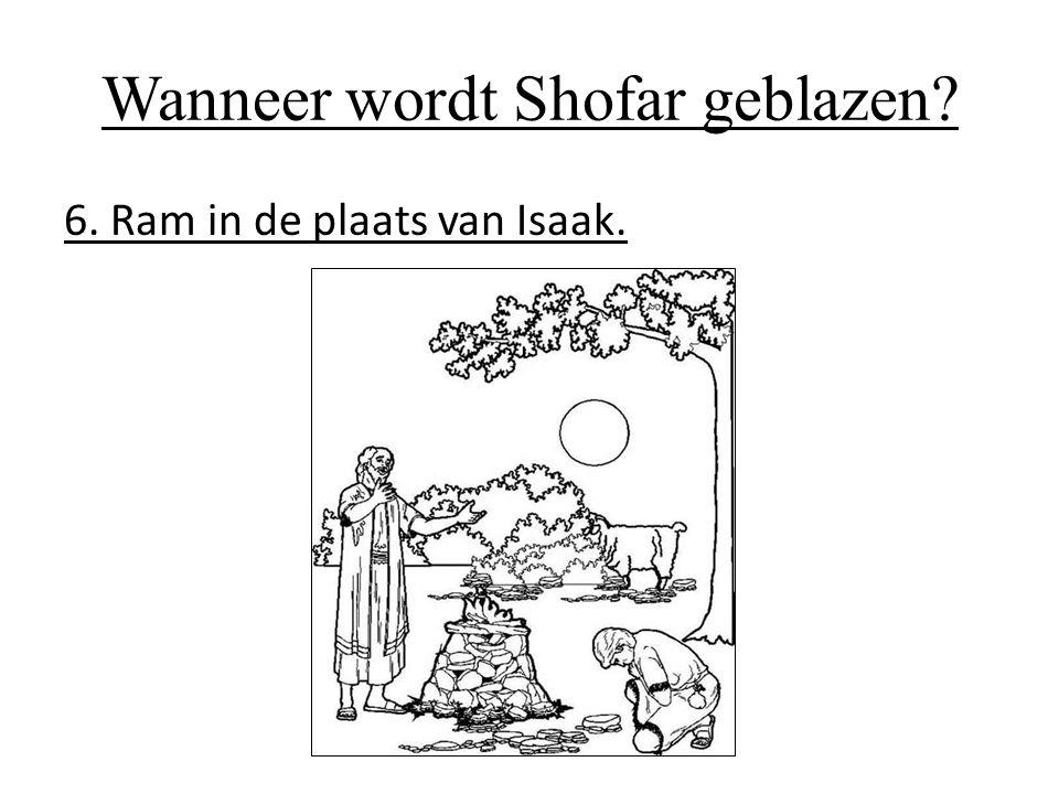 Wanneer wordt Shofar geblazen? 6. Ram in de plaats van Isaak.