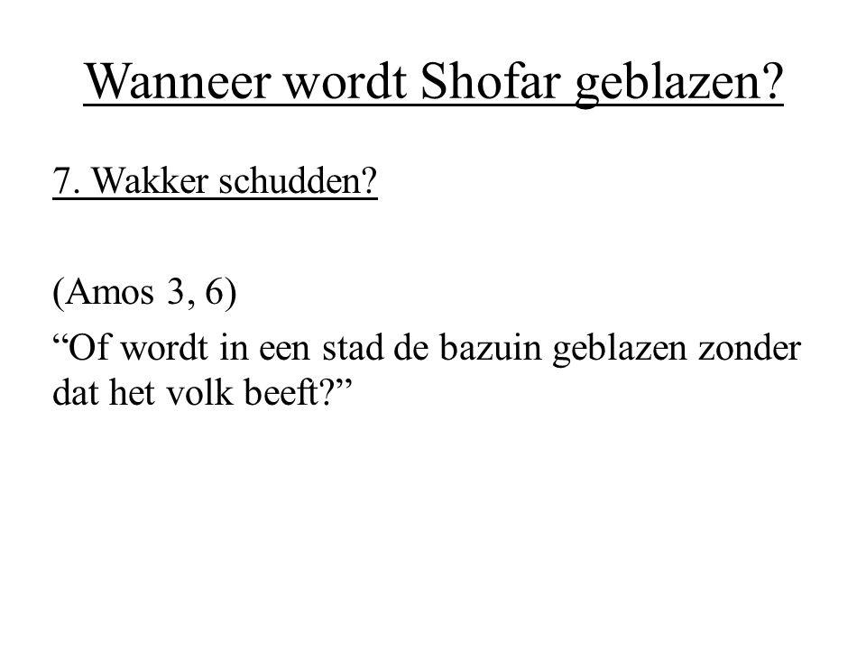 """Wanneer wordt Shofar geblazen? 7. Wakker schudden? (Amos 3, 6) """"Of wordt in een stad de bazuin geblazen zonder dat het volk beeft?"""""""